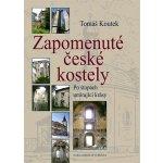 Zapomenuté české kostely - Po stopách umírající krásy