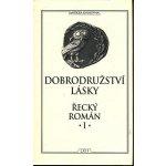 Dobrodružství lásky Řecký román I. kolektiv