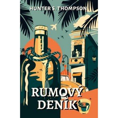 Rumový deník - Hunter S. Thompson
