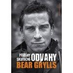 PŘÍBĚHY SKUTEČNÉ ODVAHY - Bear Grylls