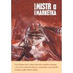 Mistra a Markétka - Michail Afanasjevič Bulgakov