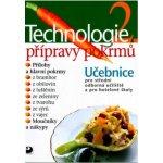 Technologie přípravy pokrmů 2 - 2. vydání - Hana Sedláčková