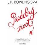 Předobrý život - J. K. Rowlingová