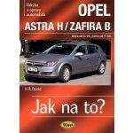 Opel Astra H/Zafira B - Astra od 3/04 - Zafira od 7/05 - Jak na to? 99. (Etzold Hans-Rudiger Dr.)