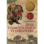 Život v českých zemích ve středověku - Kneblová Hana