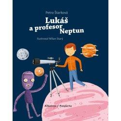 Lukáš a profesor Neptun - Petra Štarková, Milan Starý ilustrátor