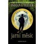 Indiana Teller 1: Jarní měsíc