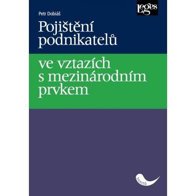 Pojištění podnikatelů ve vztazích s mezinárodním prvkem - Petr Dobiáš