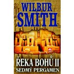 Řeka bohů II.. Sedmý pergament - Wilbur Smith - Alpress