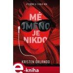 Mé jméno je Nikdo. Kronika černých andělů - Kristen Orlando