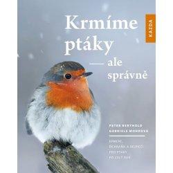 Krmíme ptáky - ale správně - Mohrová Gabriele, Berthold Peter,