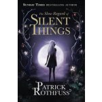 Slow regard of silent things – Rothfuss Patrick