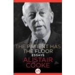Patient Has the Floor - Cooke Alistair