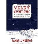 VELKÝ VYSVĚTLOVAČ - Složité věci popsané jednoduchými slovy - Randall Munroe
