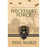 Necessary Force - Ward Phil