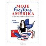Moje bejby Amerika - Co vám nikdo neřekne o životě v cizině - Martina Pavlová