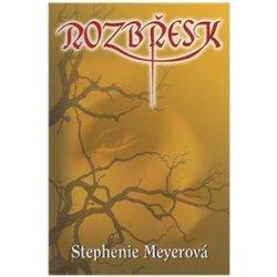 Rozbřesk - 4. díl - Meyerová Stephenie