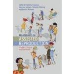 Relatedness in Assisted Reproduction - Freeman Tabitha, Graham Susanna, Ebtehaj Fatemeh, Richards Martin