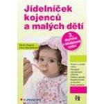 Jídelníček kojenců a malých dětí, 3., doplněné a aktualizované vydání - Gregora Martin, Zákostelecká Dana