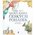 Velká kniha českých pohádek - Pavel Šrut