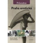 Praha erotická - Josef Schwarz, Radim Kopáč