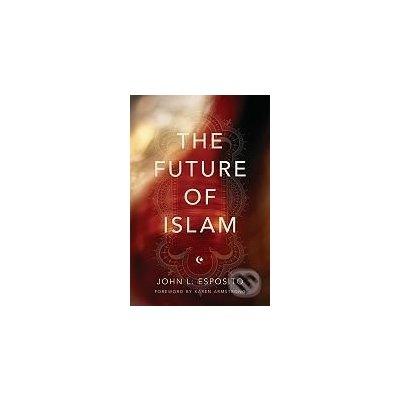 The Future of Islam - John L. Esposito