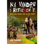 Na vandru s Reflexem V. Zvelebil Jan