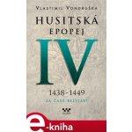 Husitská epopej IV - Za časů bezvládí - Vlastimil Vondruška