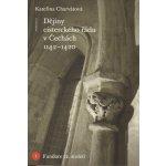 Dějiny cisterckého řádu v Čechách (1142-1420). Svazek I. Fundace 12. století Kateřina Charvátová Karolinum