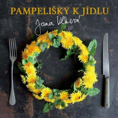 Pampelišky k jídlu - Jana Vlková
