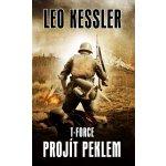 T-Force - Projít peklem - Kessler, Leo