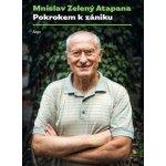 Pokrokem k zániku - Mnislav Zelený-Atapana