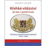 Křehké vítězství - 28. říjen v paměti Hradu (kolektiv autorů)