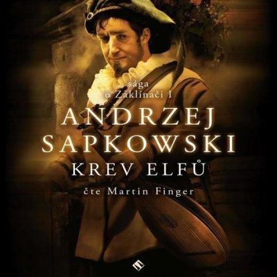 Zaklínač III: Krev elfů - Andrzej Sapkowski, Martin Finger