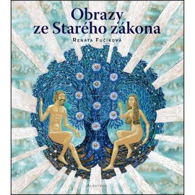 Obrazy ze Starého zákona - Renáta Fučíková