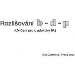 Rozlisovani B D P Cviceni Pro Dyslektiky Iv Dys Zelinkova Olga