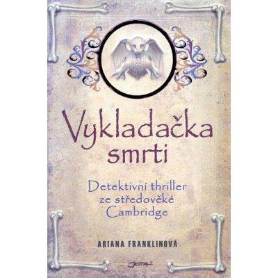 Vykladačka smrti - Detektivní thriller ze středověké Cambridge - Franklinová, Ariana