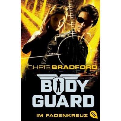 Bodyguard 04 - Im Fadenkreuz Bradford ChrisPaperback
