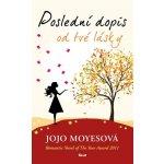 Poslední dopis od tvé lásky - Moyesová Jojo