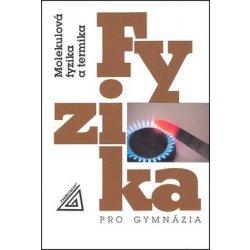 Fyzika pro gymnázia - Molekulová fyzika a termika - Bartuška Karel