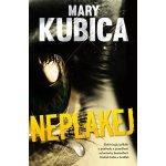 Neplakej - Mary Kubica