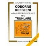 Odborné kreslení a základy konstrukce pro truhláře 2. přepracované vydání - Wolfgang Nutsch