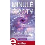 Minulé životy. Objevte svoji dávnou minulost a současnost se změní k lepšímu - Atasha Fyfeová e-kniha