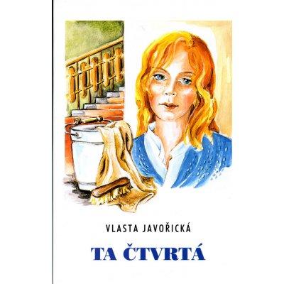 Ta čtvrtá Javořická, Vlasta; Šmalcová, Irena