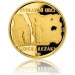 Česká mincovna Zlatá čtvrtuncová mince Lidice a Ležáky 7,78 g