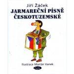 Jarmareční písně Českotuzemské - Žáček Jiří