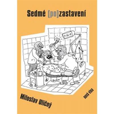 Sedmé pozastavení - Miloslav Uličný