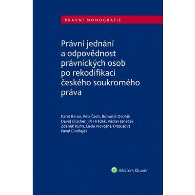 Zdeněk Kühn Právní jednání a odpovědnost právnických osob po rekodifikaci českého soukromého
