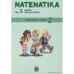 Matematika pro 3. ročník základní školy - Pracovní sešit 2 (RVP) - Miroslava Čížková