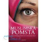 Muslimská pomsta - Pokračování knižního hitu Muslimské peklo - Iva Karlíková